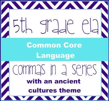 commas in a series; Aztecs, Incas, Mayas; 5th grade grammar language