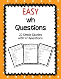 wh Questions 22 Easy Stories with wh questions