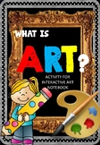 what is art? Interactive Notebook