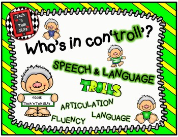 Who's in Con'troll'?  Speech & Language Trolls - Articulation, Language, Fluency