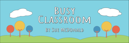Sue McDonald's Busy Classroom Blog