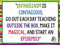 """""""Enthusiasm is contagious, go out each day teaching """"Outside The Box"""", make it """"Magical"""" and start an """"Epidemic""""!"""