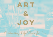 Celebrating Life Through Art