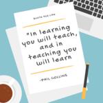 Ever teach, ever learn.