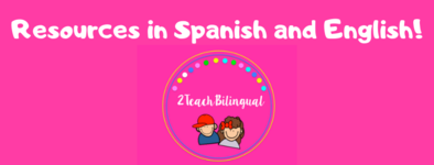 Resources in English, Spanish, and both!