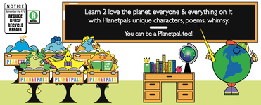 Welcome! Hop On Our Green Train! Healthy Planet-Healthy People! Planetpals Characters Plant Seeds to help grow GREEN Eco Friendly PALS! Best place on Earth 2 learn about Earth.