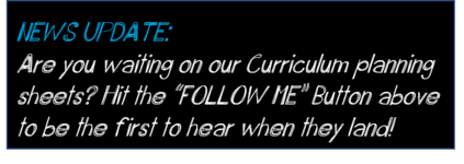"""Are you waiting on our Curriculum planning sheets to land? So are we! Hit """"FOLLOW ME"""" above to be the first to hear!"""