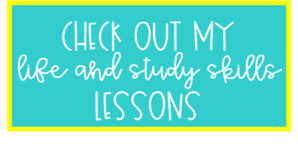 Click here for life and study skills lessons!