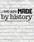 we are made by history