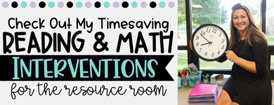 Reading & Math Interventions for the Resource Room