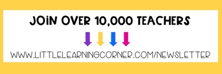 Sign up to join over 10K teachers in the Little Learning Corner email crew! Weekly newsletters with something new, helpful, and fun - including freebies!