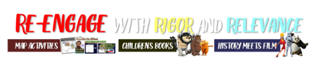 Re-engage with RIGOR and RELEVANCE