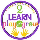 2 Learn, Play and Grow