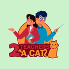 2 Teachers and a Cat