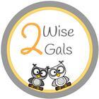 2 Wise Gals