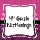 4th Grade Blatherings