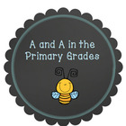 A and A in the Primary Grades