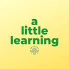 A Little Learning