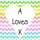 A Loves K