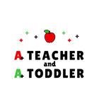 A Teacher and A Toddler