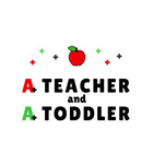 A Teacher and A Toddler