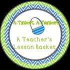 A Tisket A Tasket A Teacher's Lesson Basket