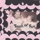 A Touch  of Fun