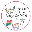 A Whole Llama Learning- Lisa Nichols
