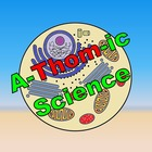 A-Thom-ic Science
