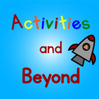 Activities and Beyond