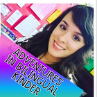 Adventures In Bilingual Kinder