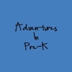 Adventures in Pre-K
