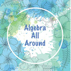 Algebra All Around