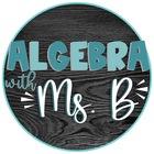 Algebra with Ms B