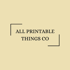 All Printable Things Co