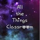 All the Things Classroom