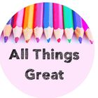 All Things Great