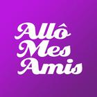 Allo Mes Amis