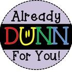Already Dunn for You