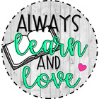 Always Learn and Love