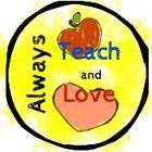 Always Teach and Love