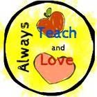 Always Teach and Love