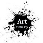 Art is Messy