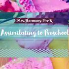Assimilating to Preschool