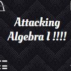 Attacking Algebra I