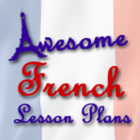 AWESOME FRENCH LESSON PLANS