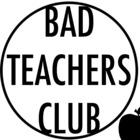 Bad Teachers Club