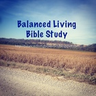 Balanced Living BIBLE Study