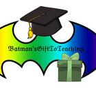 BatmansGifttoteaching