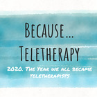 Because Teletherapy